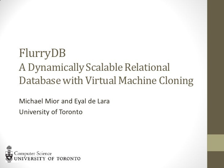 FlurryDB: A Dynamically Scalable Relational Database with Virtual Machine Cloning