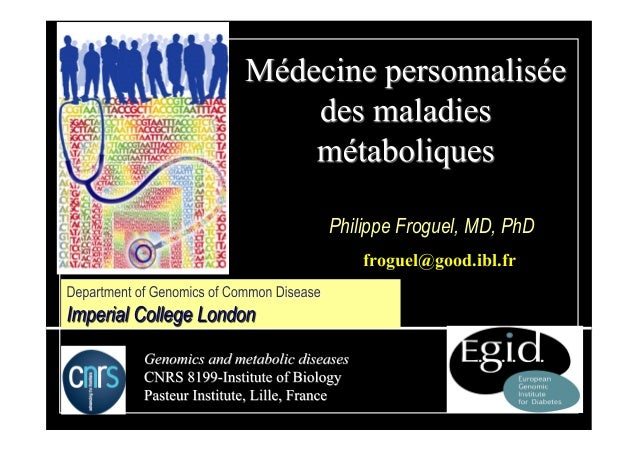 Philippe Froguel, MD, PhD froguel@good.ibl.fr