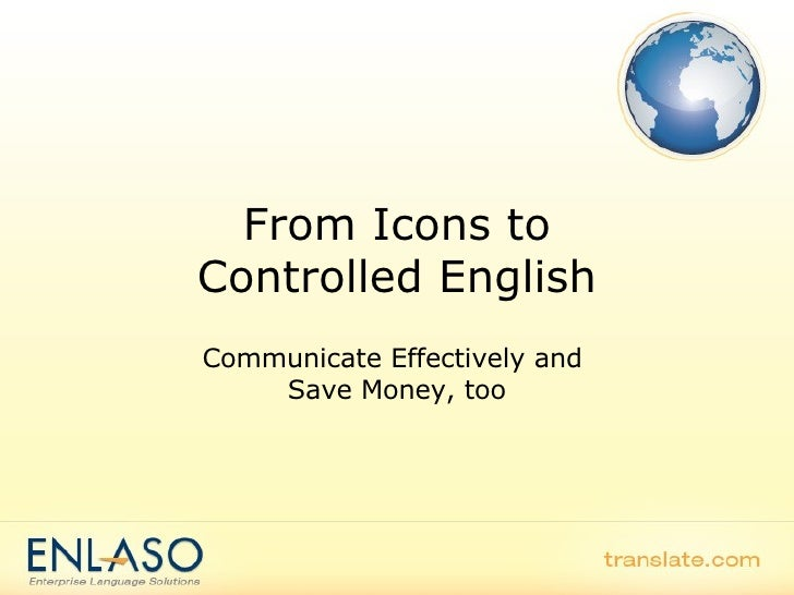 From Icons to Controlled English Communicate Effectively and  Save Money, too