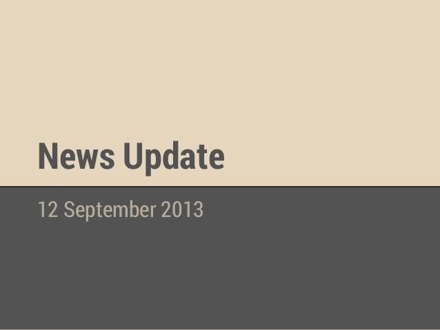 News Update 12 September 2013