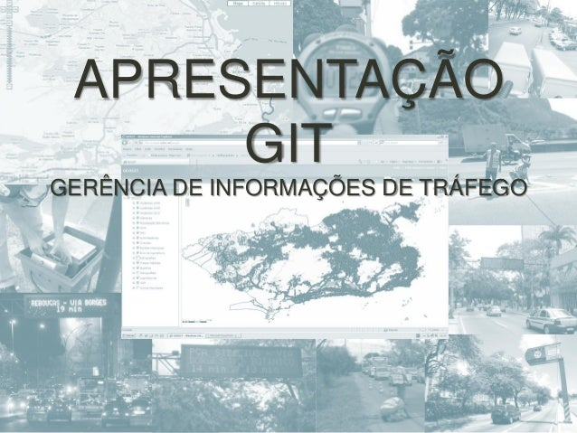 APRESENTAÇÃO      GITGERÊNCIA DE INFORMAÇÕES DE TRÁFEGO