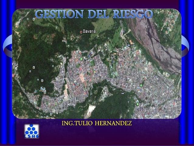 AMENAZA*VULNERABILIDAD=RIESGO > DESASTRE Fenómenos       Exposición   Desastre   Materializa    Físicos       Factores    ...