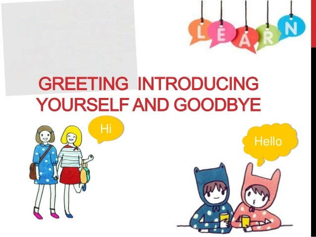 Greeting and Introducing Yourself