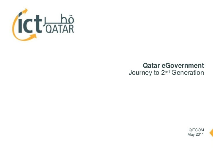 Confidential <br />Qatar eGovernment<br />Journey to 2nd Generation<br />QITCOM<br />May 2011<br />