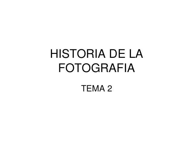 HISTORIA DE LA FOTOGRAFIA TEMA 2