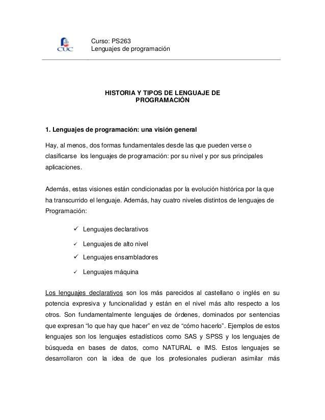 Curso: PS263 Lenguajes de programación  HISTORIA Y TIPOS DE LENGUAJE DE PROGRAMACIÓN  1. Lenguajes de programación: una vi...