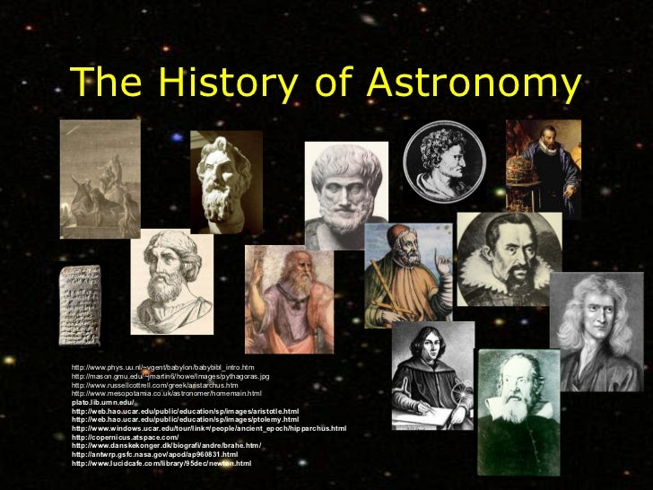 The History of Astronomy http://www.phys.uu.nl/~vgent/babylon/babybibl_intro.htm http://mason.gmu.edu/~jmartin6/howe/Image...