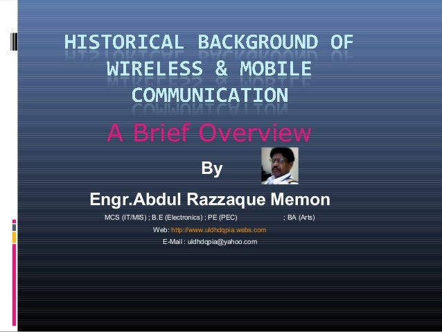 A Brief Overview By Engr.Abdul Razzaque Memon MCS (IT/MIS) ; B.E (Electronics) ; PE (PEC) Web: http://www.uldhdqpia.webs.c...