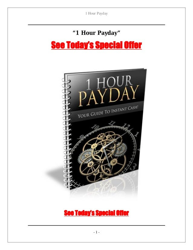 "1 Hour Payday See Today's Special Offer - 1 - ""1 Hour Payday"" See Today's Special Offer"