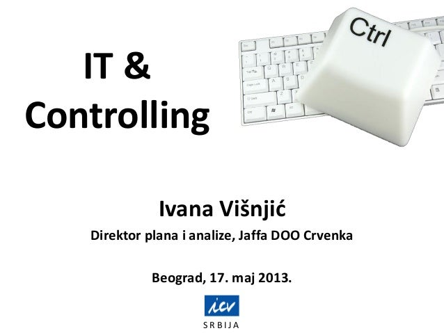 S R B I J AIT &ControllingIvana VišnjićDirektor plana i analize, Jaffa DOO CrvenkaBeograd, 17. maj 2013.