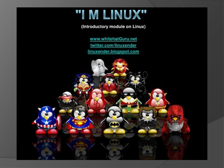 I Am Linux-Introductory Module on Linux