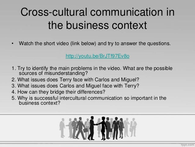 solving intercultural communication problems Because people meeting across cultures often carry with them misunderstandings and suspicions--relationship problems which must be resolved before any task can be.