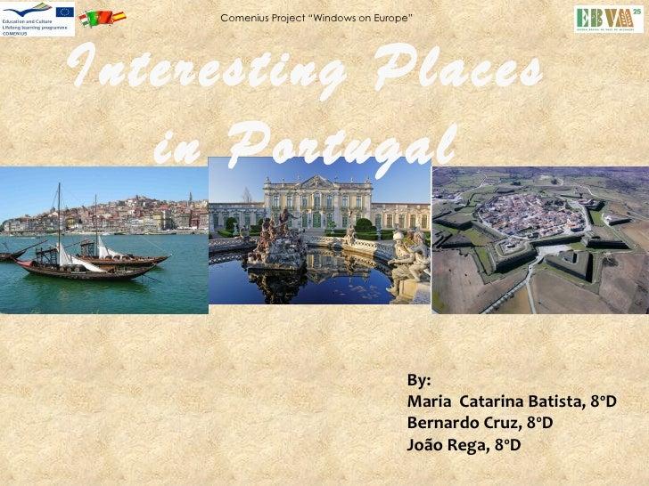 "Comenius Project ""Windows on Europe""Interesting Places   in Portugal Faça clique para editar o estilo                     ..."