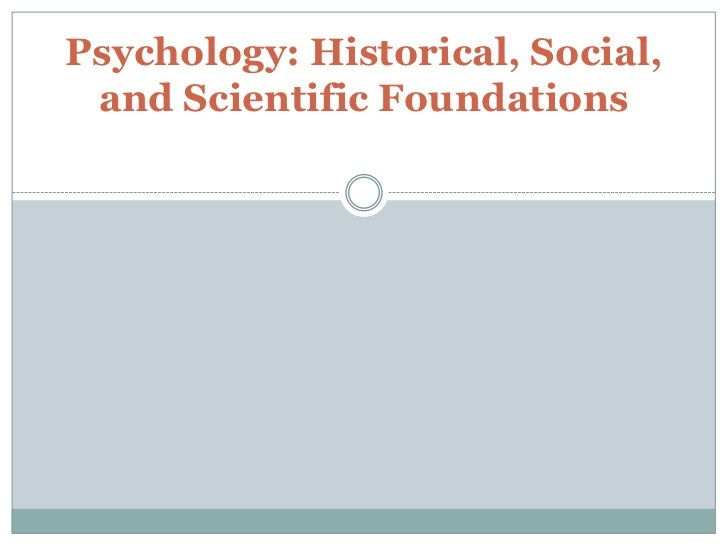 Psychology: Historical, Social, and Scientific Foundations
