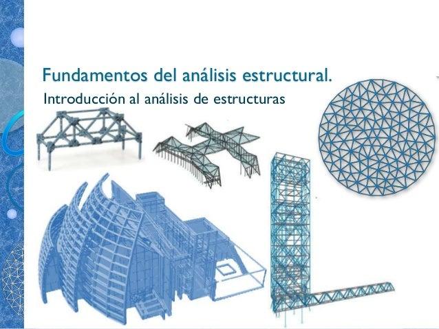 Fundamentos del análisis estructural. Introducción al análisis de estructuras