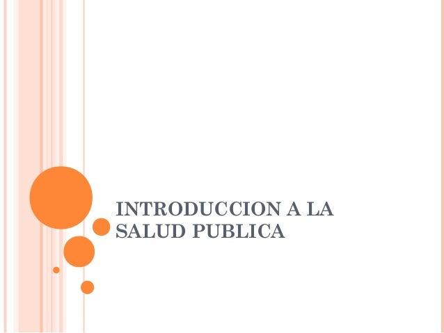 INTRODUCCION A LASALUD PUBLICA