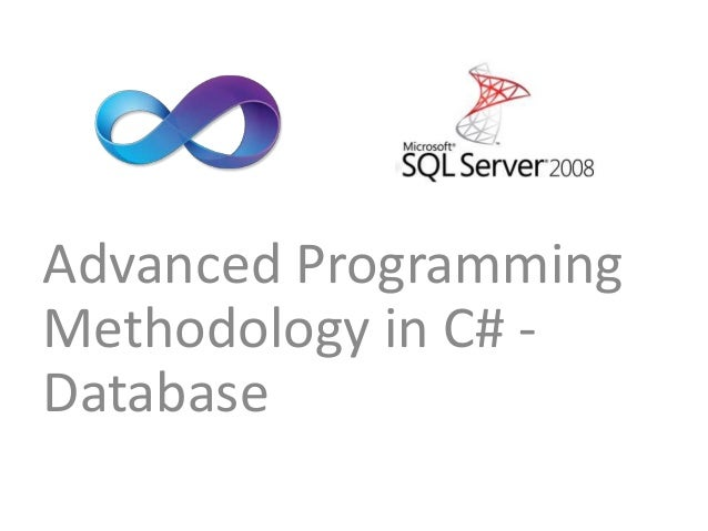 Advanced ProgrammingMethodology in C# -Database