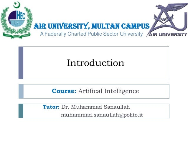 Air University, Multan Campus A Faderally Charted Public Sector University  Introduction Course: Artifical Intelligence Tu...