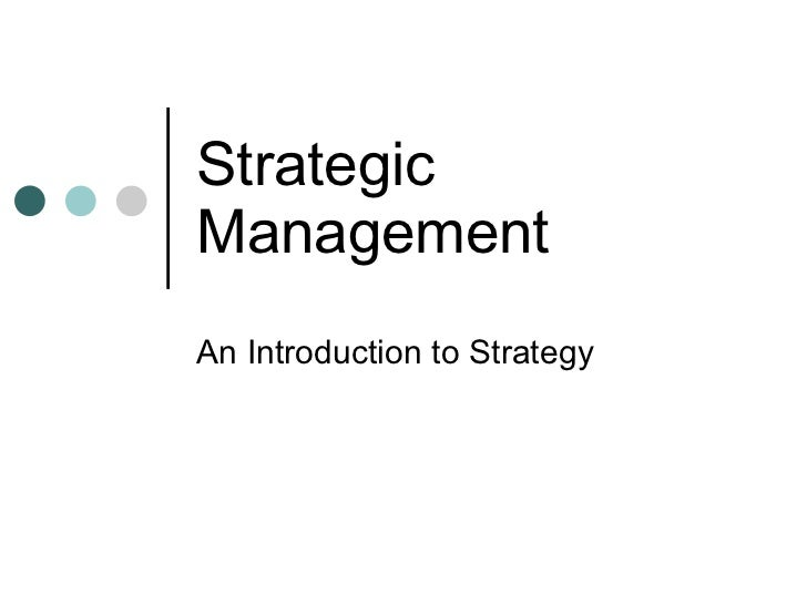 Strategic Management An Introduction to Strategy