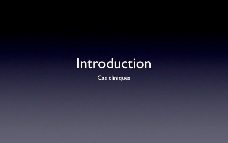 Introduction    Cas cliniques