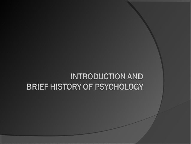1 introductionandbriefhistoryofpsychology-presentation-120808225946-phpapp02