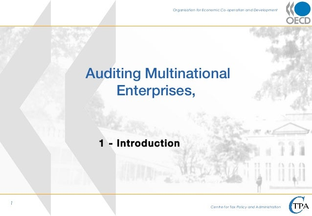 Organisation for Economic Co-operation and Development  MULTILATERAL TAX NETWORK  Auditing Multinational Enterprises, Inte...