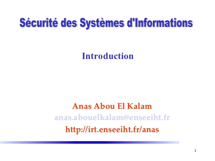 Introduction    Anas Abou El Kalamanas.abouelkalam@enseeiht.fr  http://irt.enseeiht.fr/anas                                1