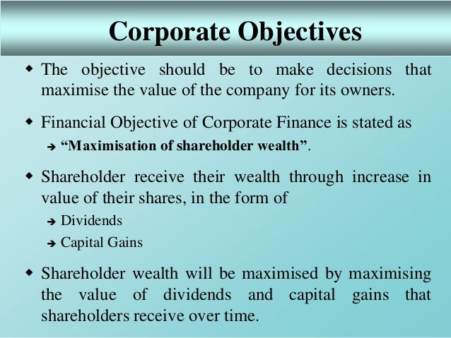 prime objective of a company shareholders wealth maximization 4 main financial objectives of business firm the shareholder wealth maximization goal states that the prime goal for company form of organization is.