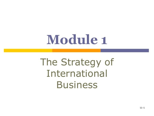 Module 1The Strategy of International   Business                  11-1