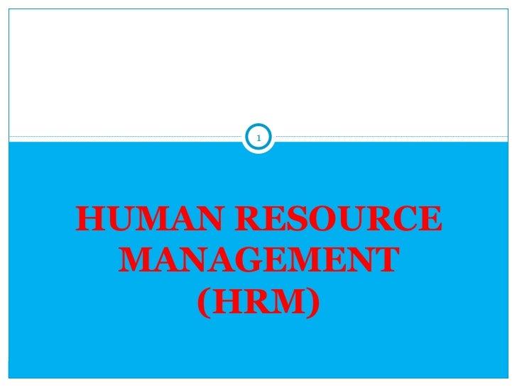 1HUMAN RESOURCE MANAGEMENT    (HRM)
