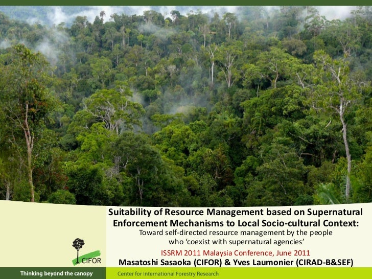 Suitability of Resource Management based on Supernatural Enforcement Mechanisms to Local Socio-cultural Context: Toward self-directed resource management by the people who 'coexist with supernatural agencies'