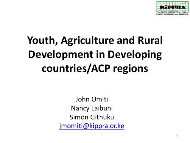 Youth, Agriculture and RuralDevelopment in Developing   countries/ACP regions           John Omiti         Nancy Laibuni  ...
