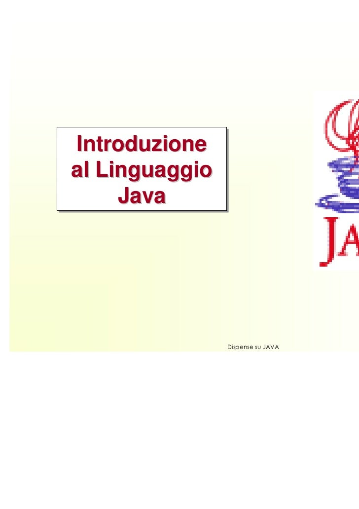 Introduzioneal Linguaggio     Java                                   1                Dispense su JAVA