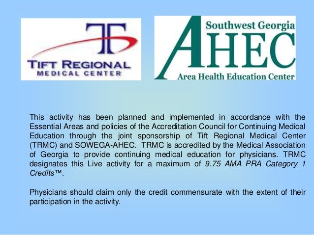This activity has been planned and implemented in accordance with theEssential Areas and policies of the Accreditation Cou...