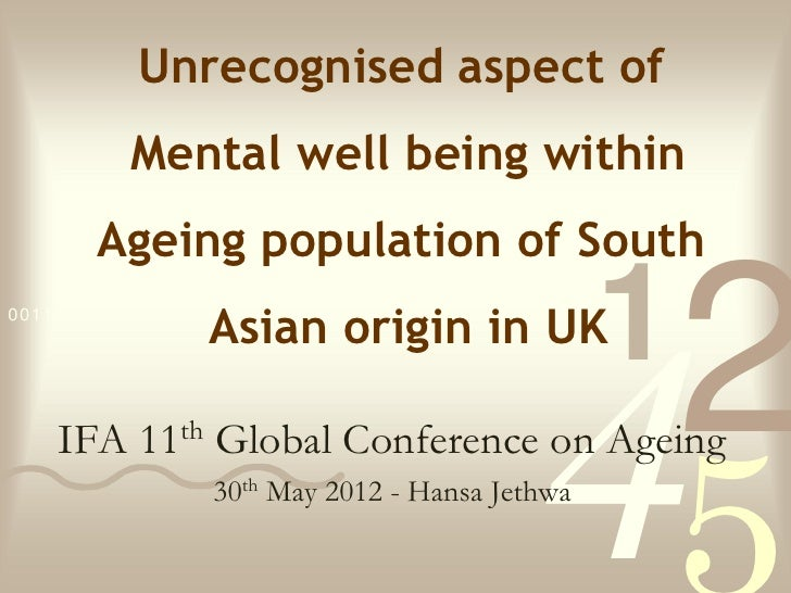 Unrecognised aspect of           Mental well being within        Ageing population of South                   Asian origin...