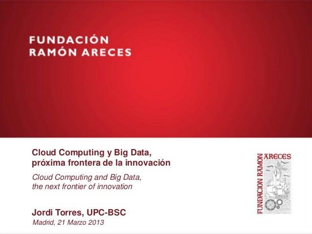 Cloud Computing y Big Data,próxima frontera de la innovaciónCloud Computing and Big Data,the next frontier of innovationJo...