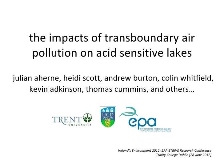 the impacts of transboundary air     pollution on acid sensitive lakesjulian aherne, heidi scott, andrew burton, colin whi...