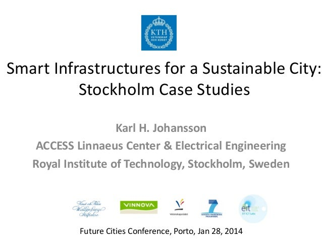 Smart Infrastructures for a Sustainable City: Stockholm Case Studies Karl H. Johansson ACCESS Linnaeus Center & Electrical...