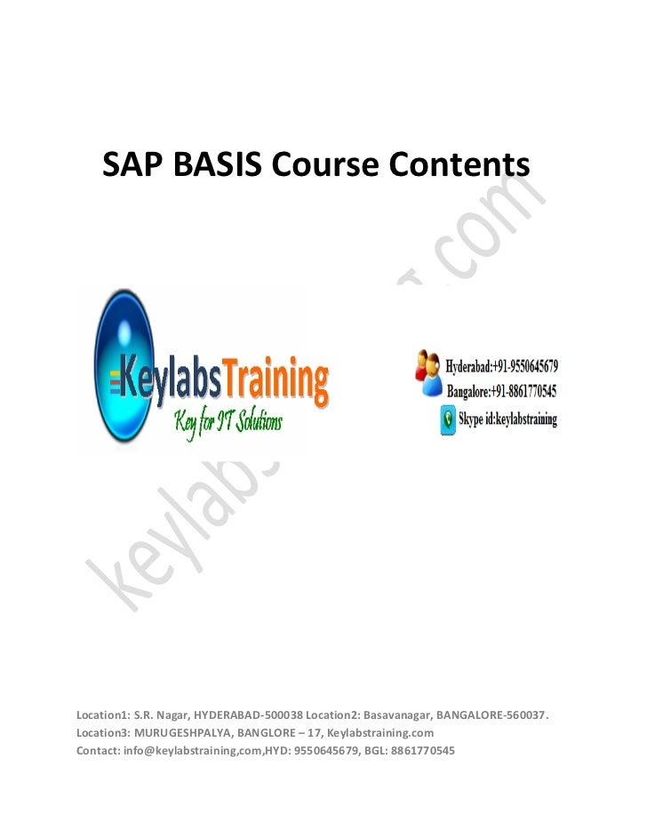 SAP BASIS Course ContentsLocation1: S.R. Nagar, HYDERABAD-500038 Location2: Basavanagar, BANGALORE-560037.Location3: MURUG...