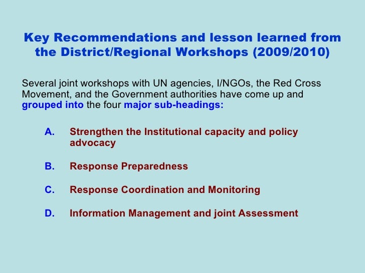 Key Recommendations and lesson learned from the District/Regional Workshops (2009/2010) <ul><li>Several joint workshops wi...