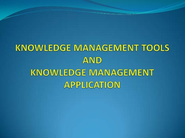 Knowledge Management Tools and Application
