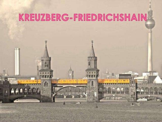 Grö e des Bezirks: ca. 20,2 km2Einwohner: ca. 280.000Die beiden Ortsteile desBezirks, Kreuzberg undFriedrichshain, sind du...