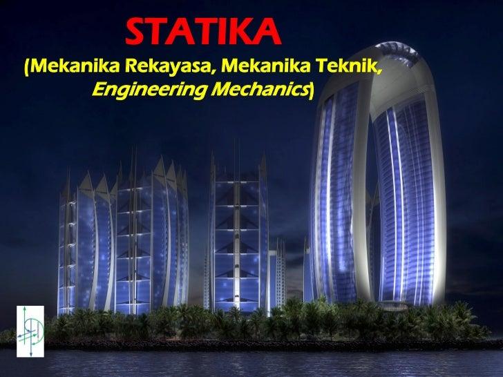 STATIKA(Mekanika Rekayasa, Mekanika Teknik,      Engineering Mechanics)