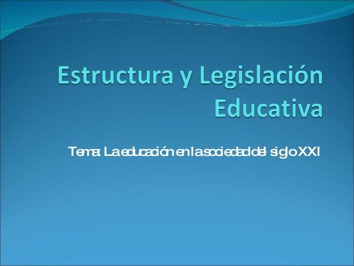 Tema: La educación en la sociedad del siglo XXI