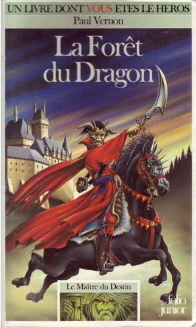 Paul Vernon La Forêt du Dragon Le Maître du Destin/1 Traduit de l'anglais par Pascale Hervieux Illustrations de Barrie Nor...