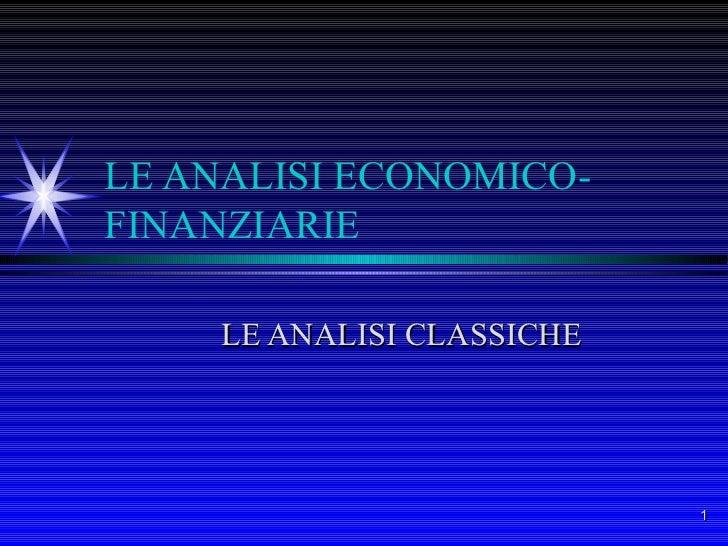 LE ANALISI ECONOMICO-FINANZIARIE LE ANALISI CLASSICHE