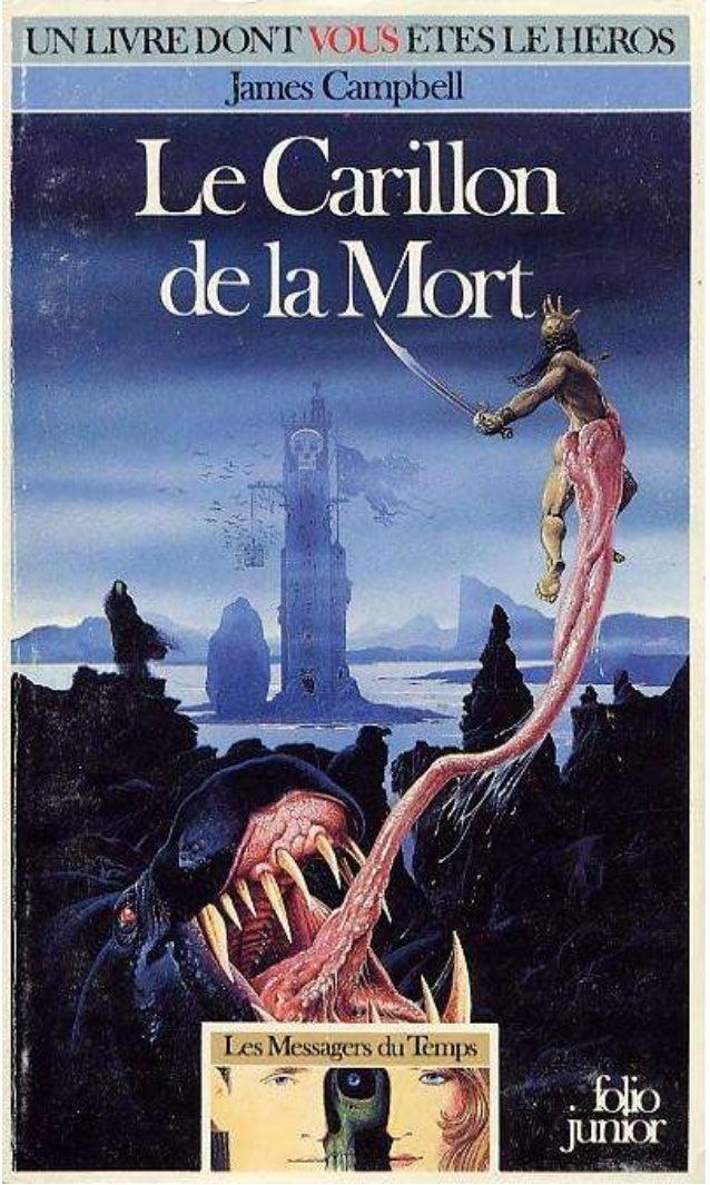 James Campbell Le Carillon de la Mort Les Messagers du Temps/1 Traduit de l'anglais par Camille Fabien Illustrations de Na...