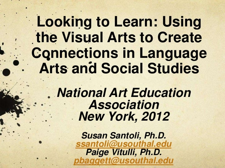 Looking to Learn: Usingthe Visual Arts to CreateConnections in Language Arts and Social Studies   National Art Education  ...