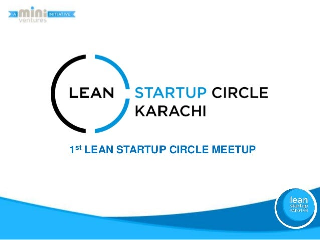 1st Lean Startup Circle Karachi Meetup - Lean Startup Methodology overview