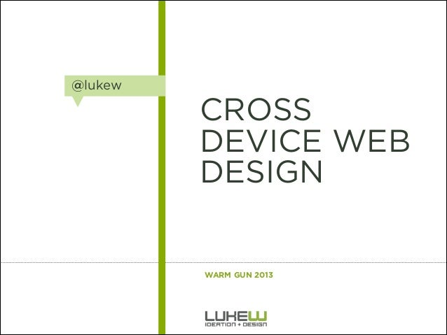 Designing Across Devices: The Future of Media & Cross Device Web Design